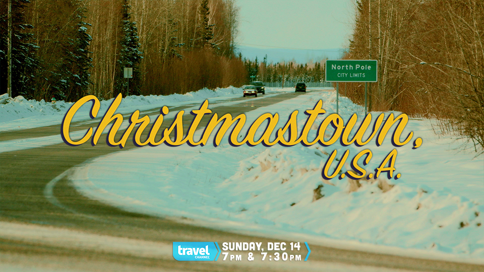 Travel Channel Presents:  Christmastown, USA